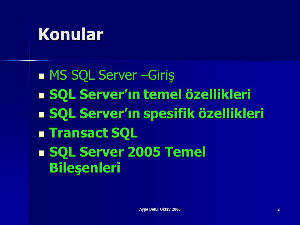 Konular MS SQL Server –Giriş SQL Server'ın temel özellikleri