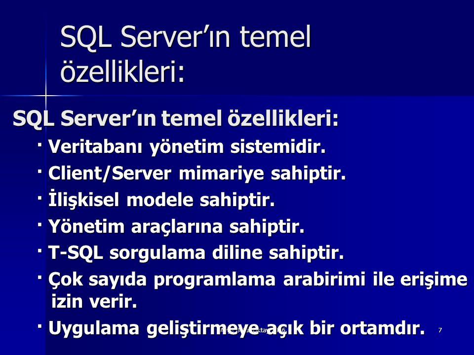 SQL Server'ın temel özellikleri: