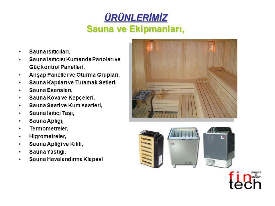ÜRÜNLERİMİZ Sauna ve Ekipmanları,