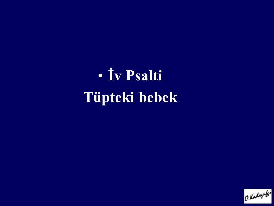 İv Psalti Tüpteki bebek