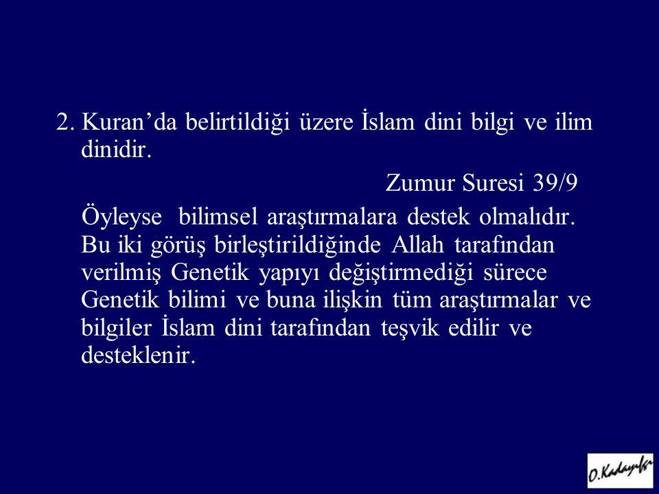 2. Kuran'da belirtildiği üzere İslam dini bilgi ve ilim dinidir.