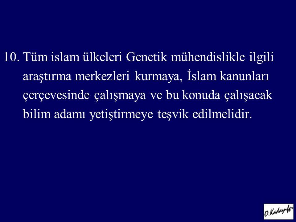 10. Tüm islam ülkeleri Genetik mühendislikle ilgili