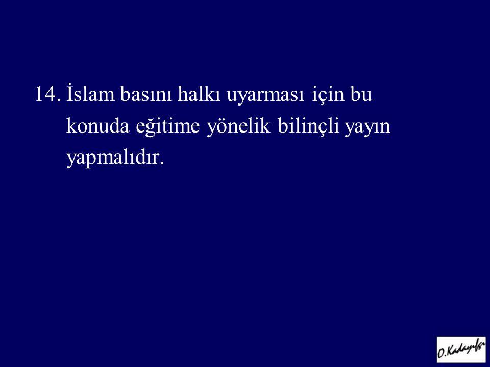 14. İslam basını halkı uyarması için bu