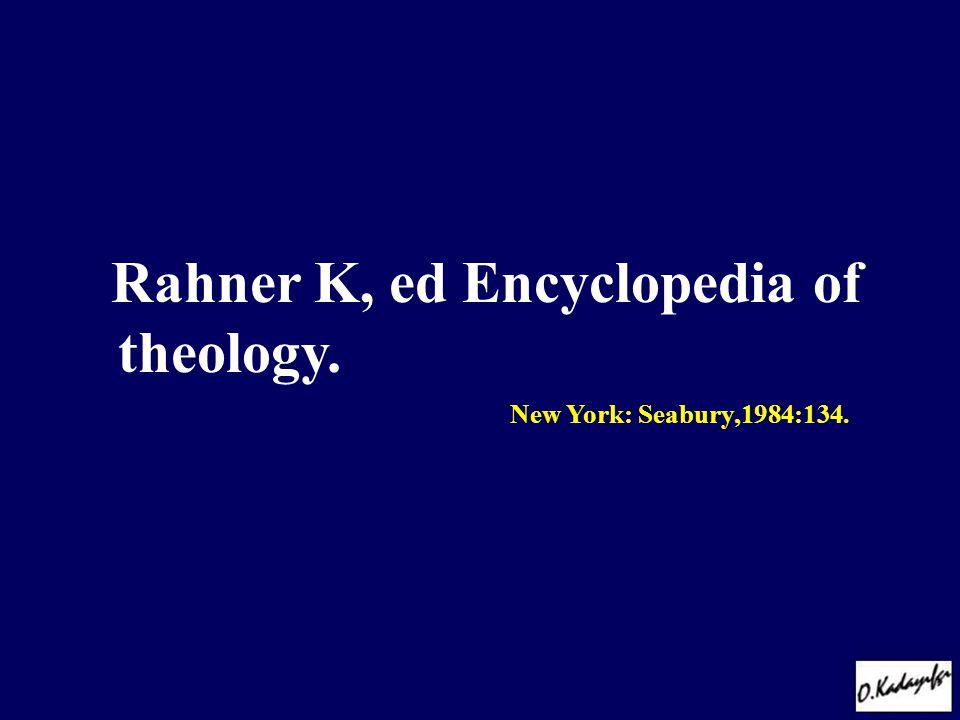 Rahner K, ed Encyclopedia of theology.