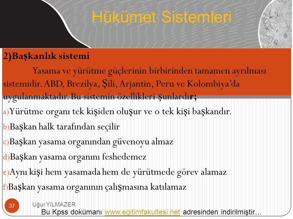 Hükümet Sistemleri 2)Başkanlık sistemi