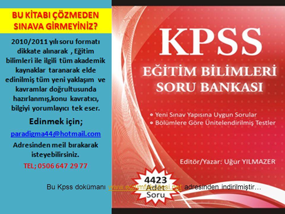 Bu Kpss dokümanı www.egitimfakultesi.net adresinden indirilmiştir…
