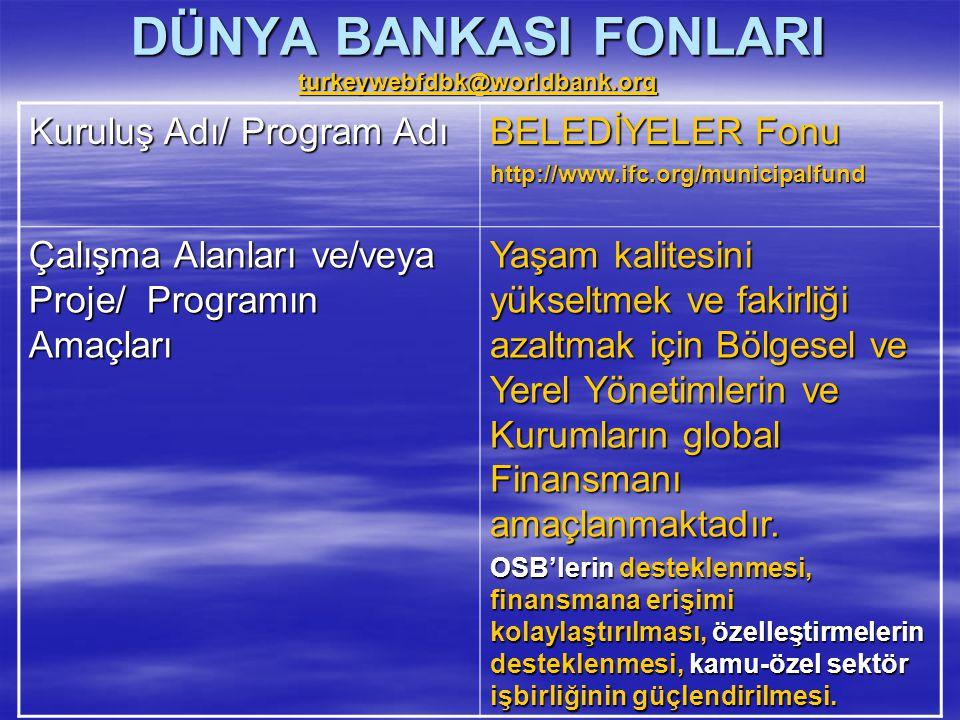 DÜNYA BANKASI FONLARI turkeywebfdbk@worldbank.org