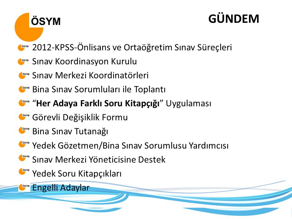 GÜNDEM 2012-KPSS-Önlisans ve Ortaöğretim Sınav Süreçleri