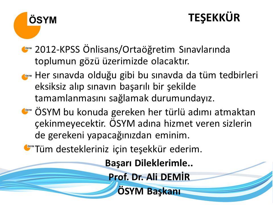 TEŞEKKÜR 2012-KPSS Önlisans/Ortaöğretim Sınavlarında toplumun gözü üzerimizde olacaktır.
