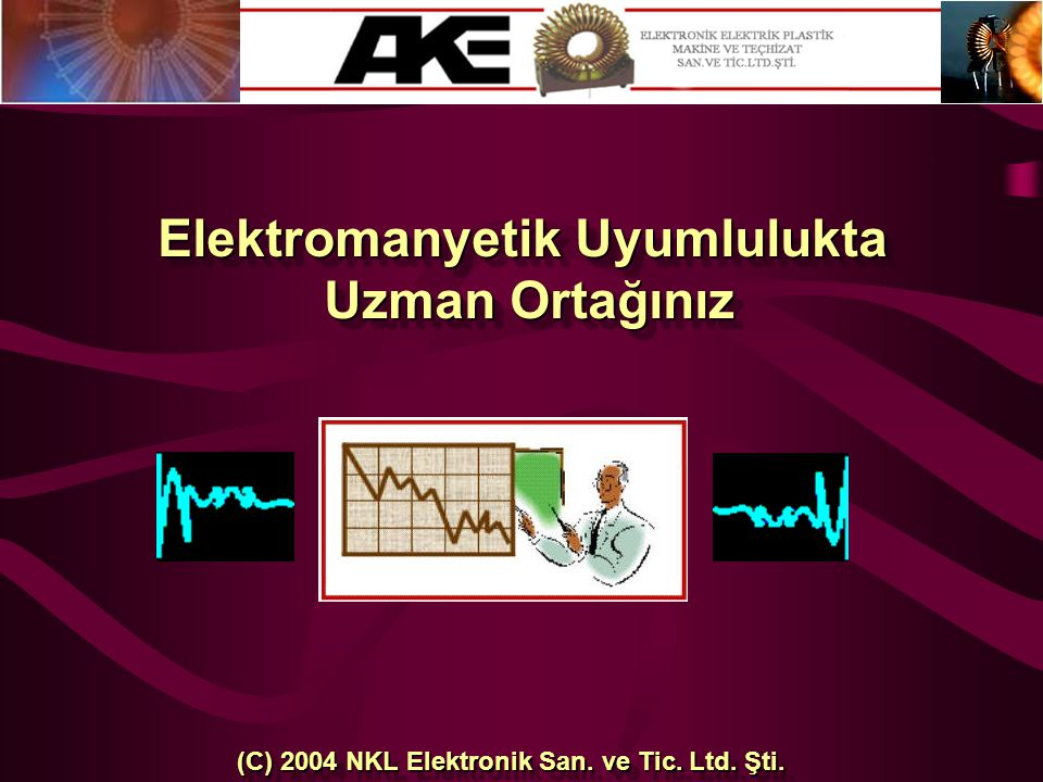 Elektromanyetik Uyumlulukta Uzman Ortağınız