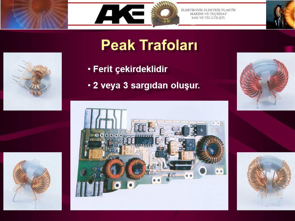 Peak Trafoları Ferit çekirdeklidir 2 veya 3 sargıdan oluşur.