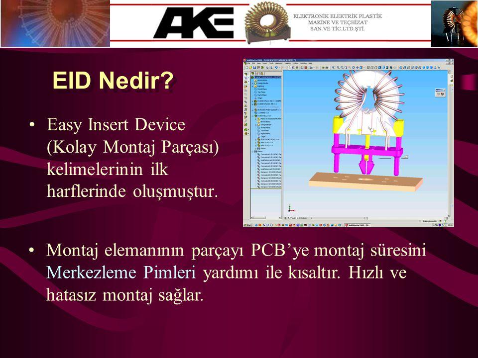 EID Nedir Easy Insert Device (Kolay Montaj Parçası) kelimelerinin ilk harflerinde oluşmuştur.