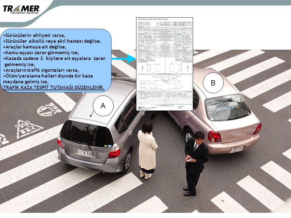B A Sürücülerin ehliyeti varsa,