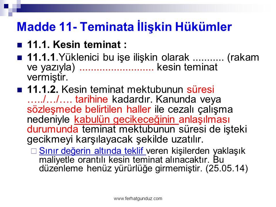 Madde 11- Teminata İlişkin Hükümler