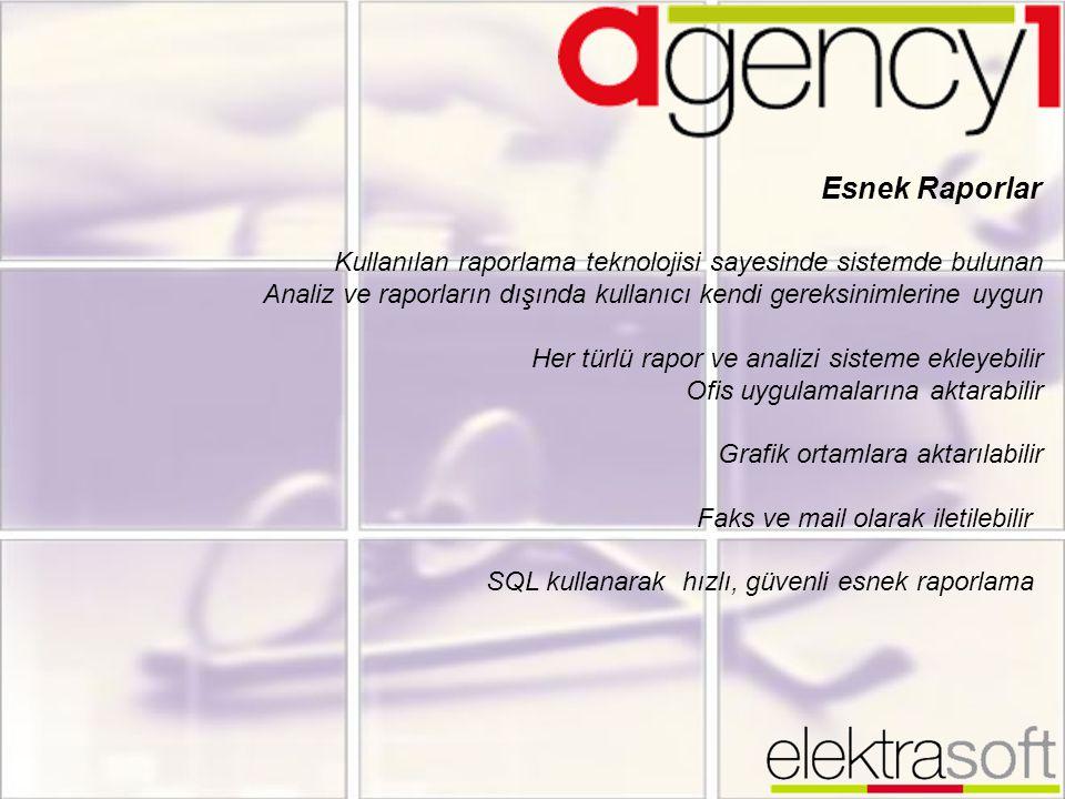 Esnek Raporlar Kullanılan raporlama teknolojisi sayesinde sistemde bulunan. Analiz ve raporların dışında kullanıcı kendi gereksinimlerine uygun.