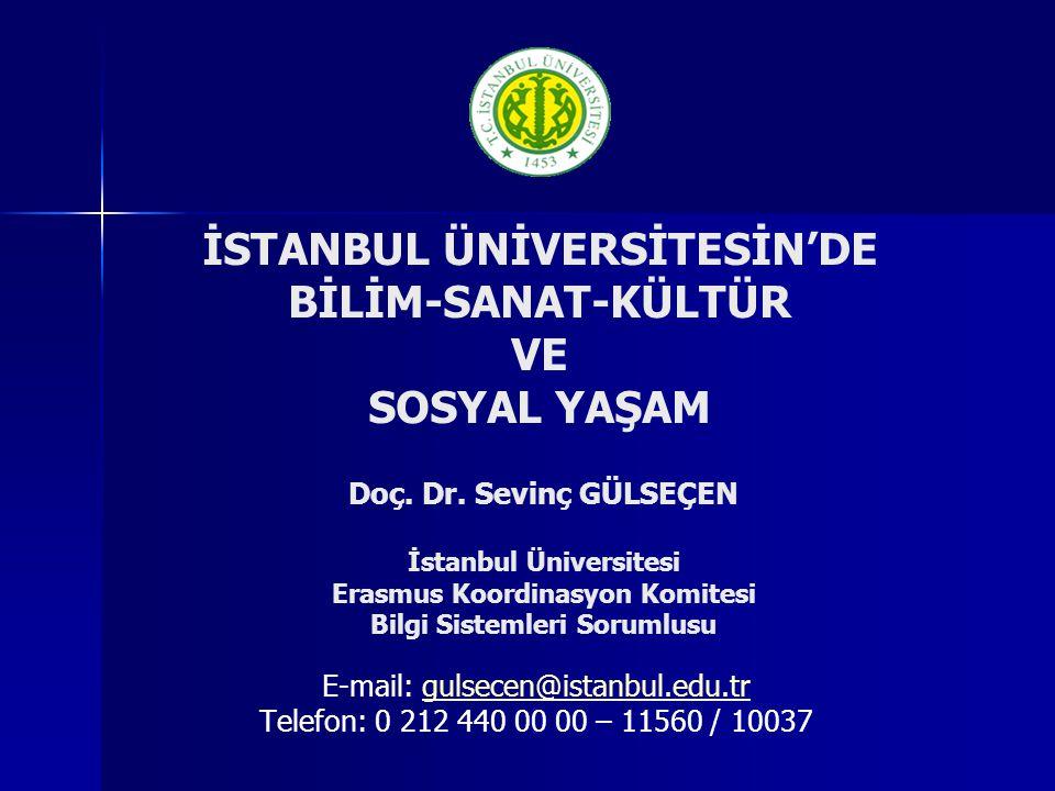 İSTANBUL ÜNİVERSİTESİN'DE BİLİM-SANAT-KÜLTÜR VE SOSYAL YAŞAM