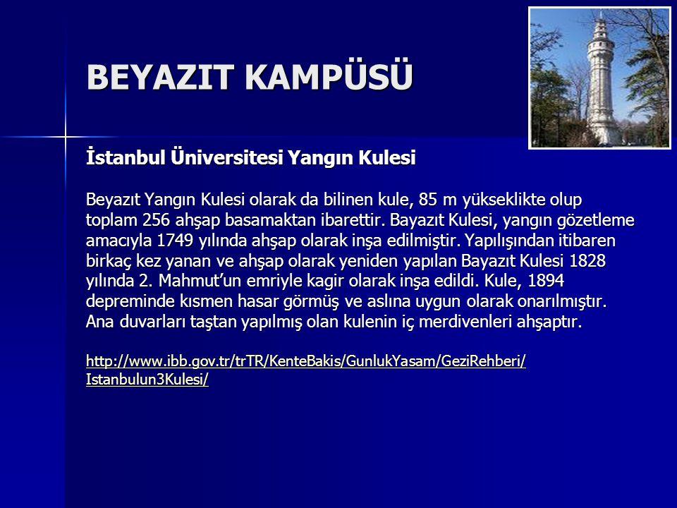 BEYAZIT KAMPÜSÜ İstanbul Üniversitesi Yangın Kulesi