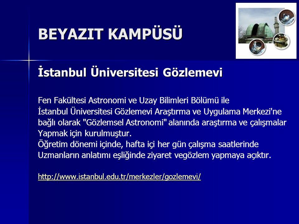 BEYAZIT KAMPÜSÜ İstanbul Üniversitesi Gözlemevi