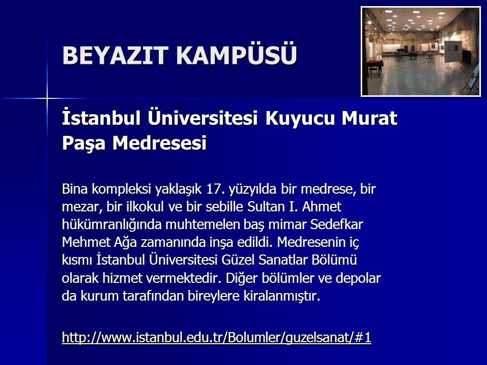 BEYAZIT KAMPÜSÜ İstanbul Üniversitesi Kuyucu Murat Paşa Medresesi