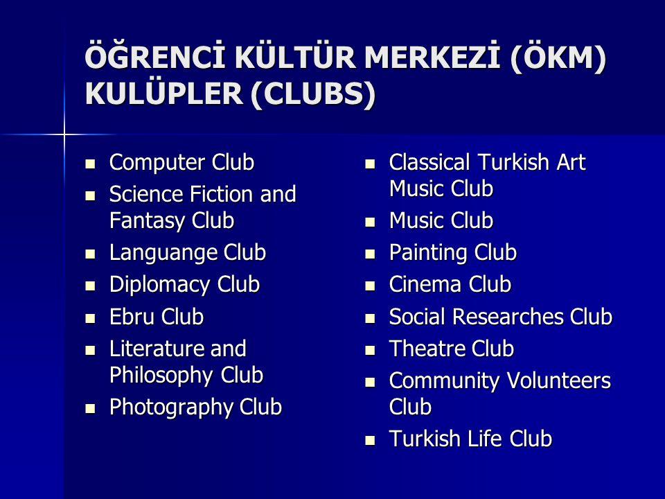 ÖĞRENCİ KÜLTÜR MERKEZİ (ÖKM) KULÜPLER (CLUBS)