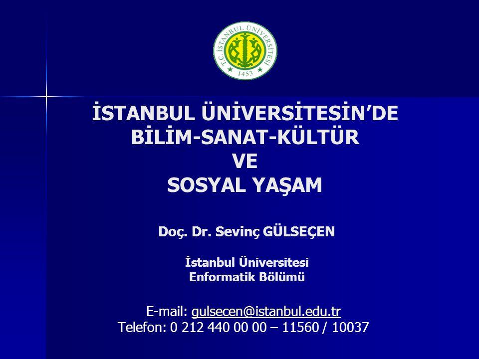 Doç. Dr. Sevinç GÜLSEÇEN İstanbul Üniversitesi Enformatik Bölümü