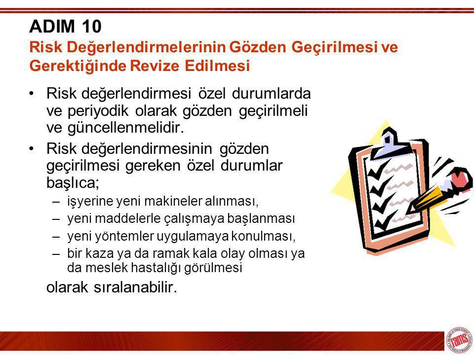 ADIM 10 Risk Değerlendirmelerinin Gözden Geçirilmesi ve Gerektiğinde Revize Edilmesi