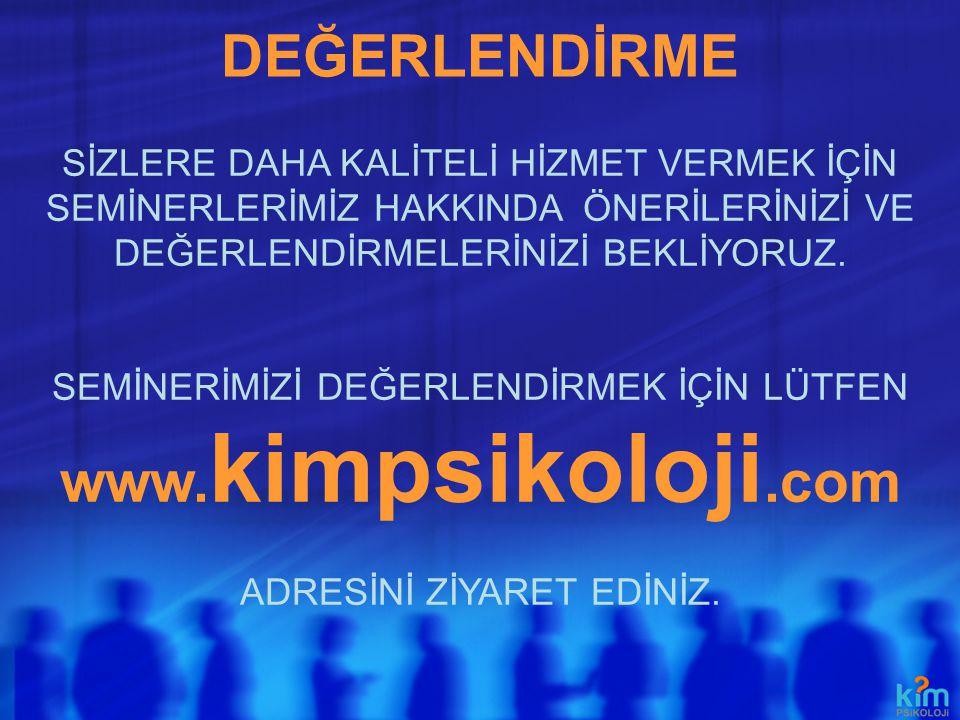DEĞERLENDİRME www.kimpsikoloji.com