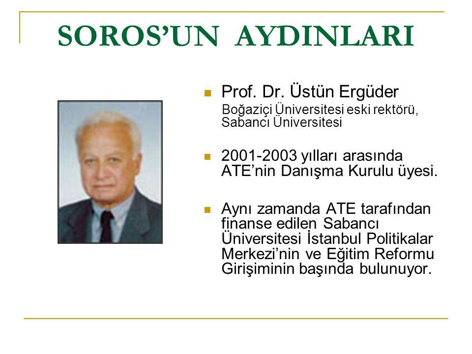 SOROS'UN AYDINLARI Prof. Dr. Üstün Ergüder