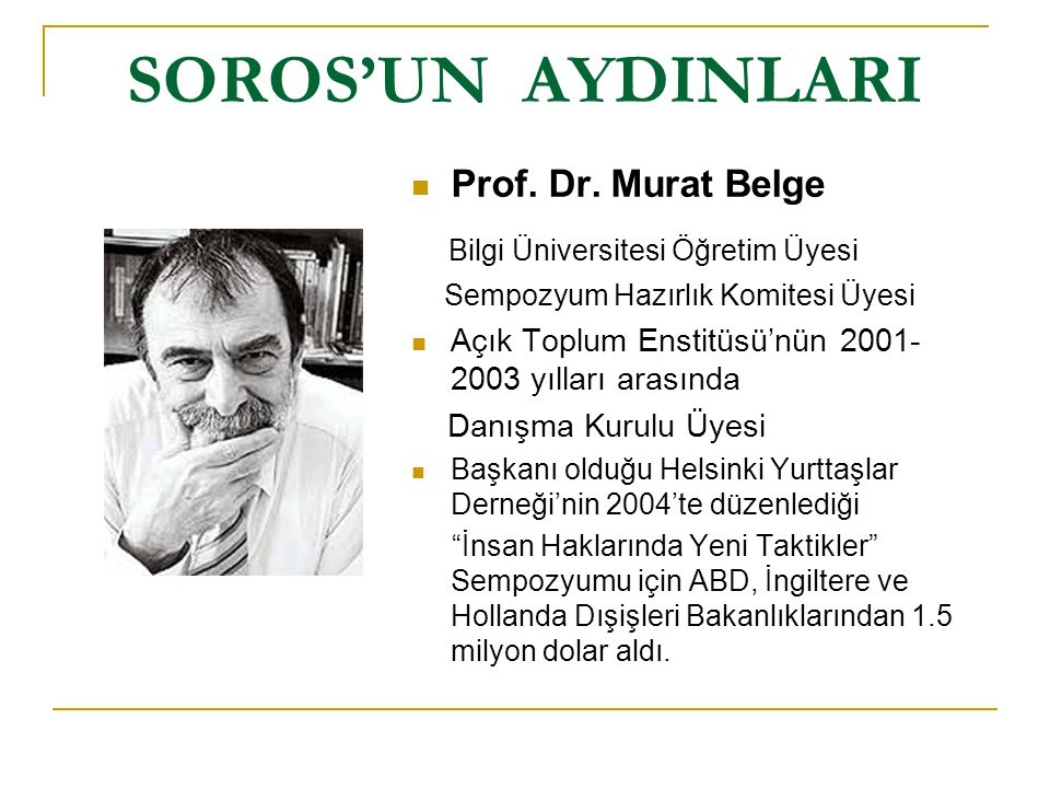 SOROS'UN AYDINLARI Bilgi Üniversitesi Öğretim Üyesi