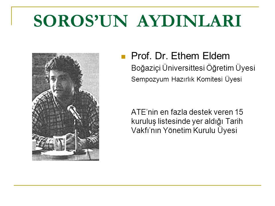 SOROS'UN AYDINLARI Prof. Dr. Ethem Eldem