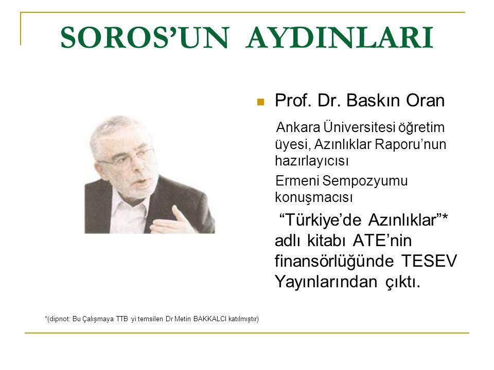 SOROS'UN AYDINLARI Prof. Dr. Baskın Oran