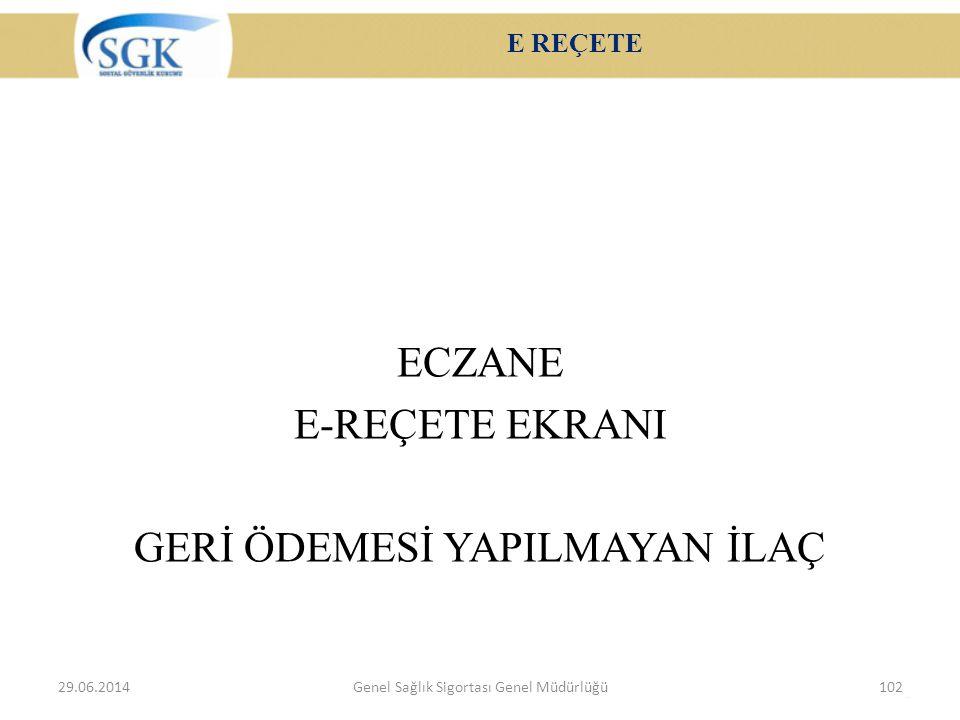 ECZANE E-REÇETE EKRANI GERİ ÖDEMESİ YAPILMAYAN İLAÇ