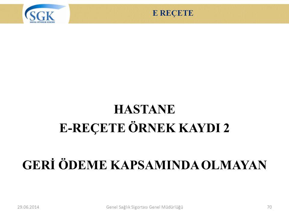 HASTANE E-REÇETE ÖRNEK KAYDI 2 GERİ ÖDEME KAPSAMINDA OLMAYAN