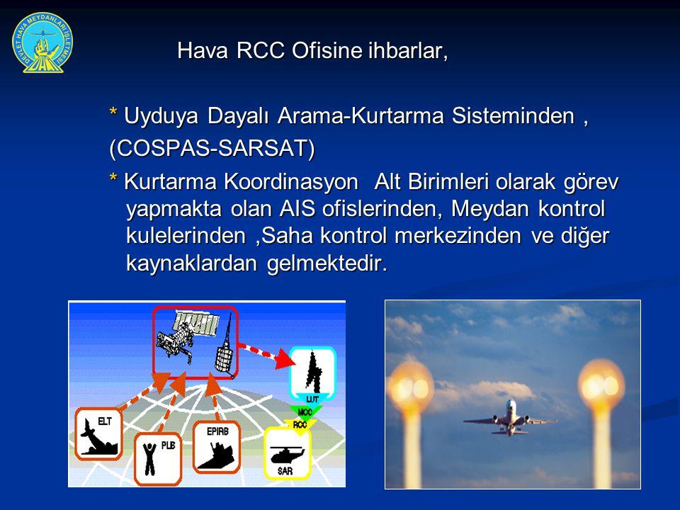 Hava RCC Ofisine ihbarlar,