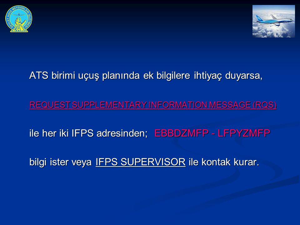 ATS birimi uçuş planında ek bilgilere ihtiyaç duyarsa,