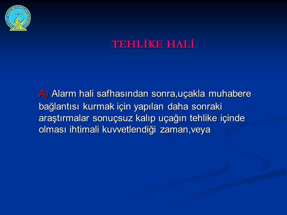 TEHLİKE HALİ