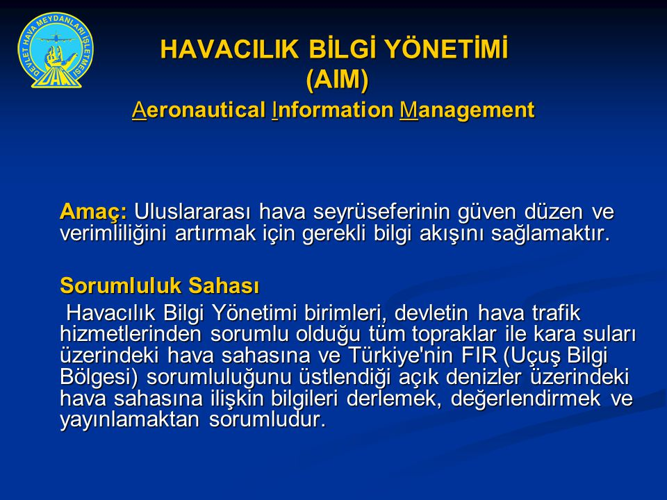HAVACILIK BİLGİ YÖNETİMİ (AIM) Aeronautical Information Management