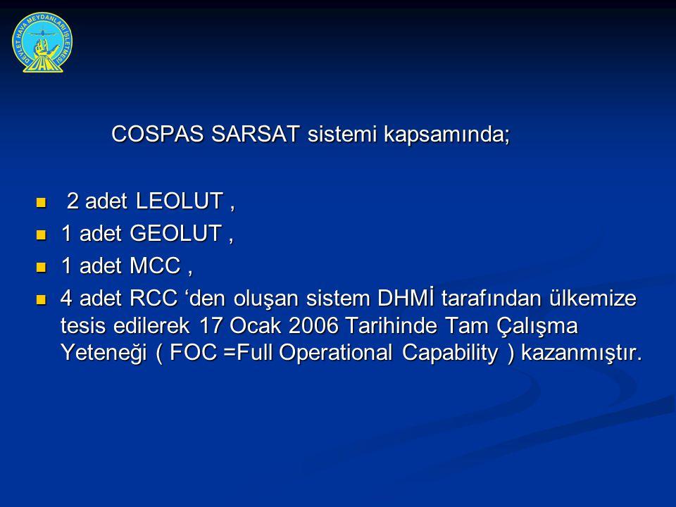 COSPAS SARSAT sistemi kapsamında;