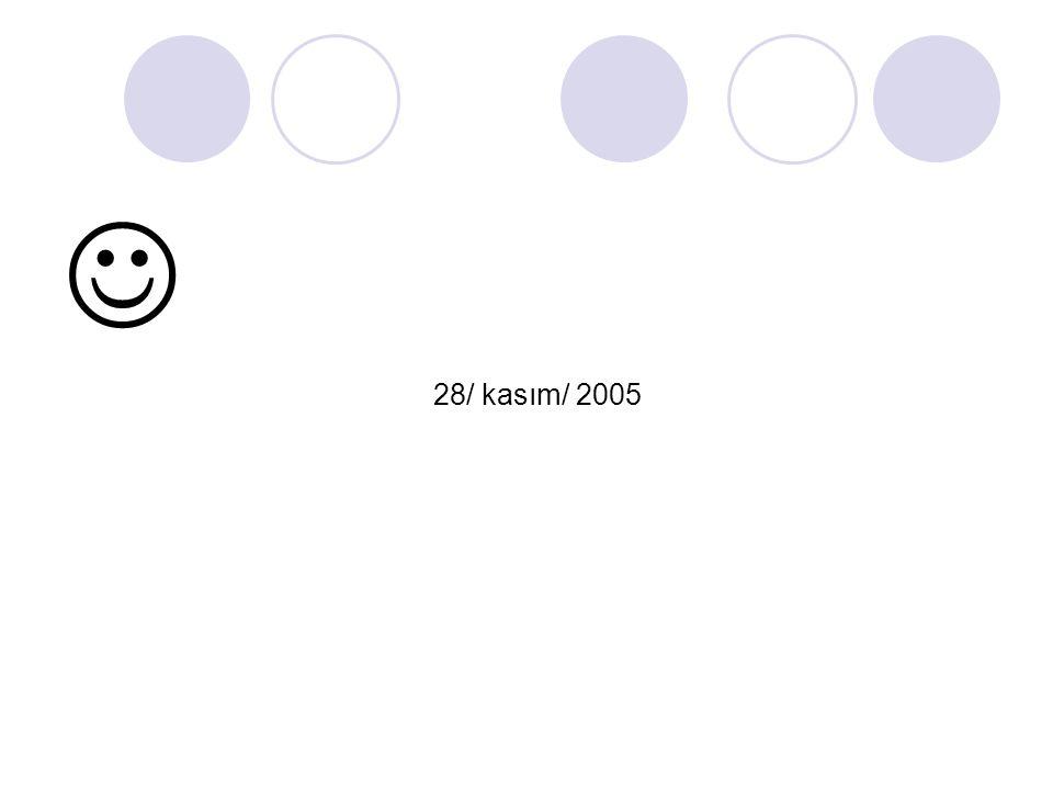  28/ kasım/ 2005 28/ kasım/ 2005