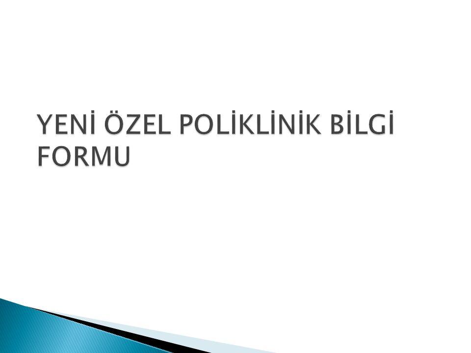 YENİ ÖZEL POLİKLİNİK BİLGİ FORMU