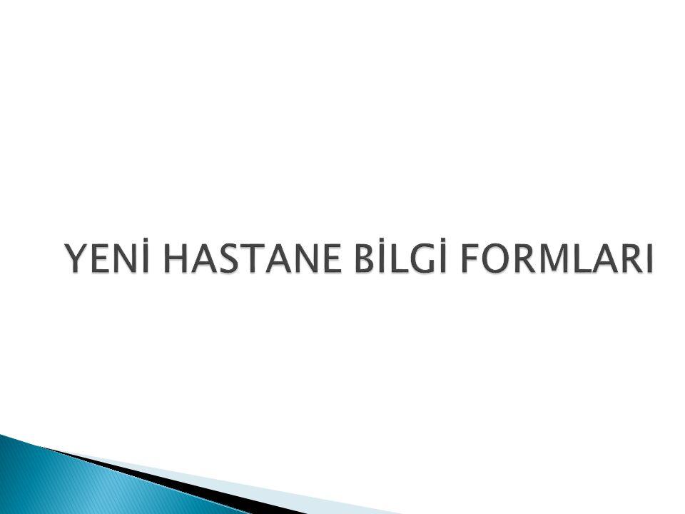 YENİ HASTANE BİLGİ FORMLARI