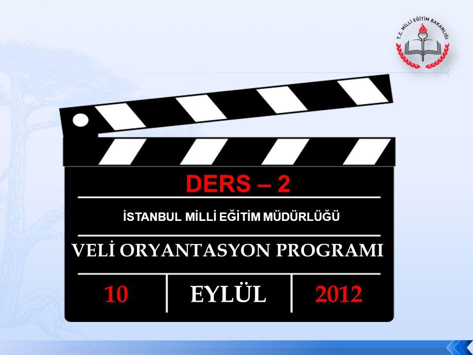 DERS – 2 10 EYLÜL 2012 VELİ ORYANTASYON PROGRAMI