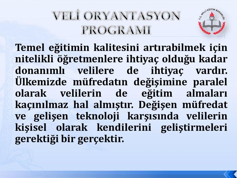 VELİ ORYANTASYON PROGRAMI