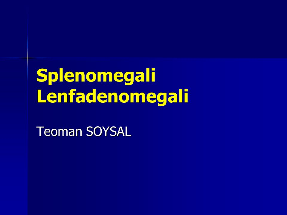 Splenomegali Lenfadenomegali