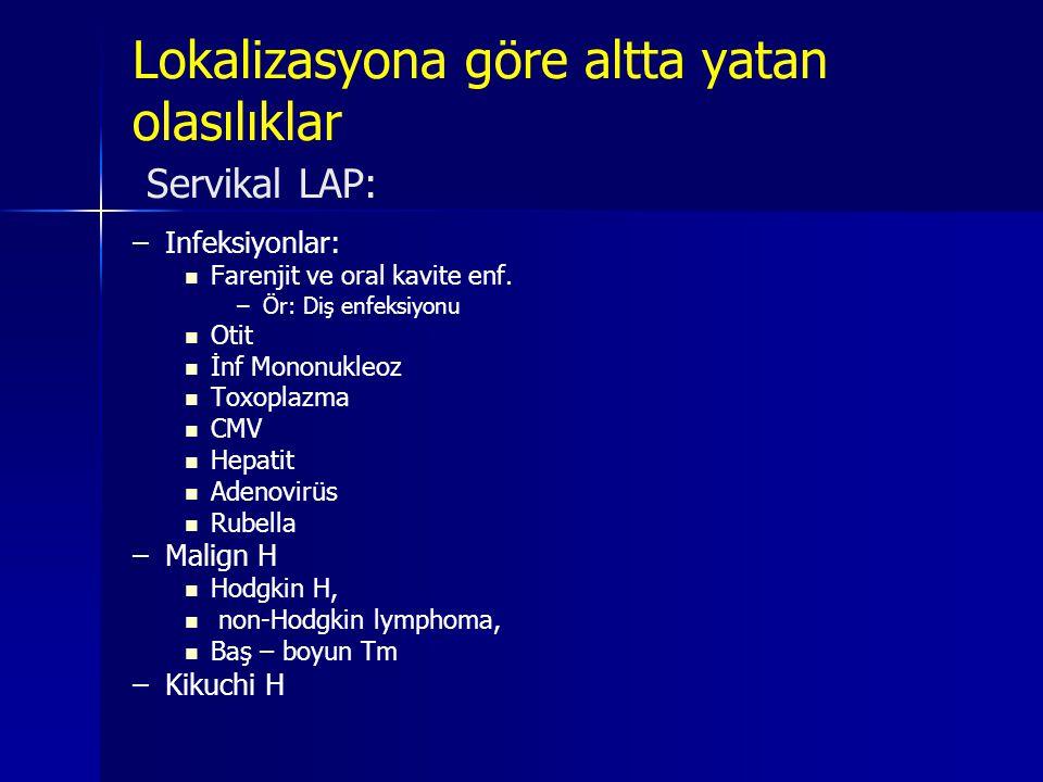 Lokalizasyona göre altta yatan olasılıklar Servikal LAP: