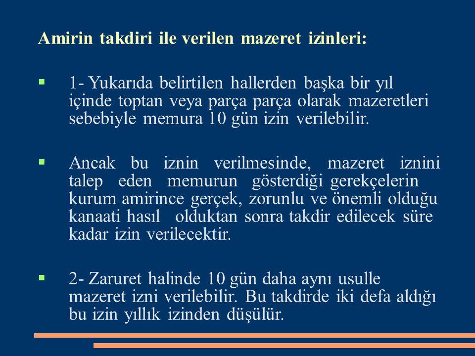 Amirin takdiri ile verilen mazeret izinleri: