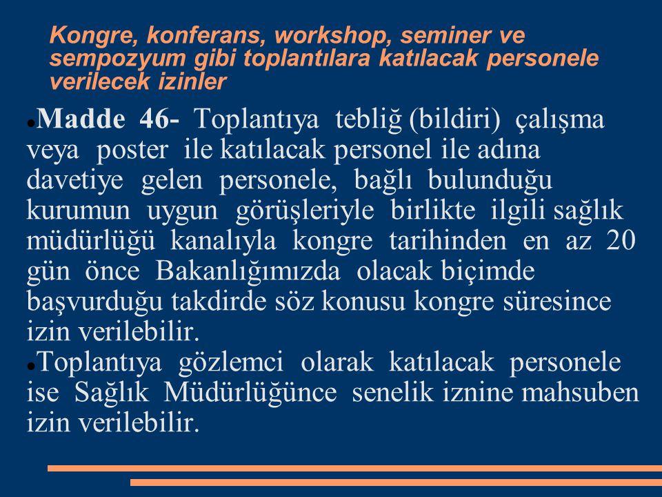 Kongre, konferans, workshop, seminer ve sempozyum gibi toplantılara katılacak personele verilecek izinler