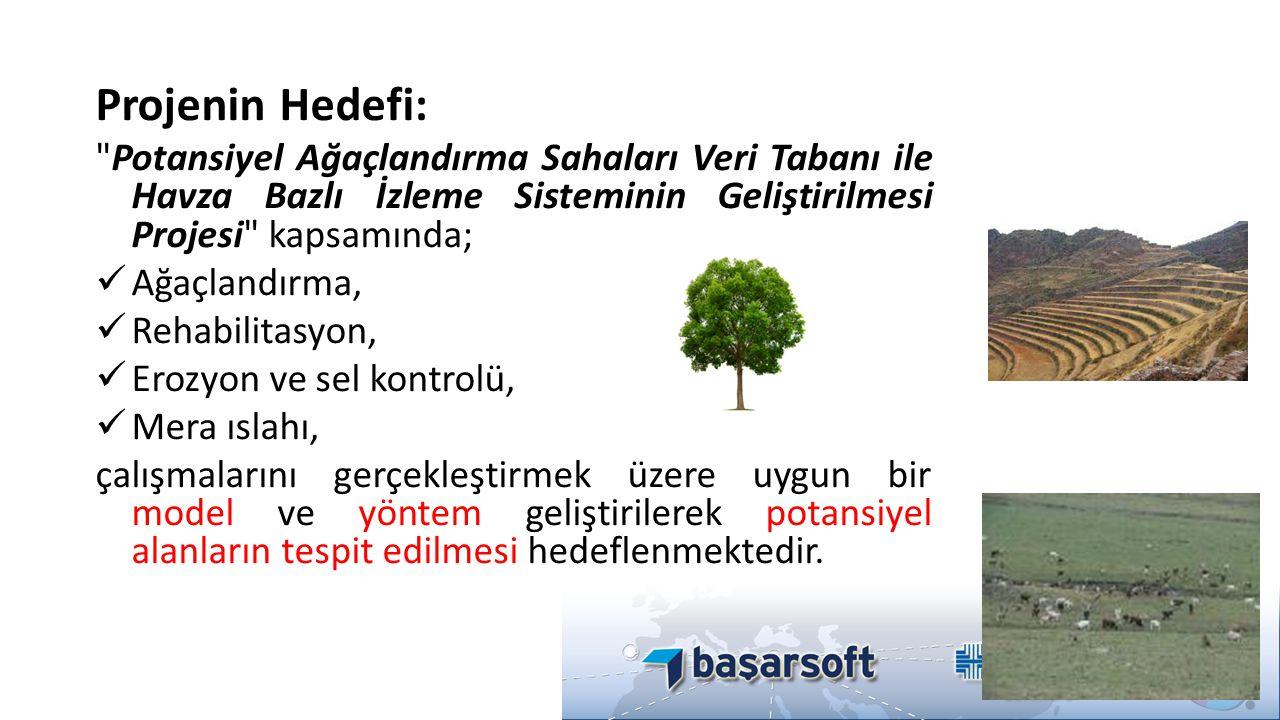Projenin Hedefi: Potansiyel Ağaçlandırma Sahaları Veri Tabanı ile Havza Bazlı İzleme Sisteminin Geliştirilmesi Projesi kapsamında;