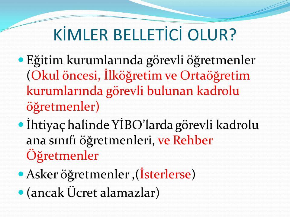 KİMLER BELLETİCİ OLUR