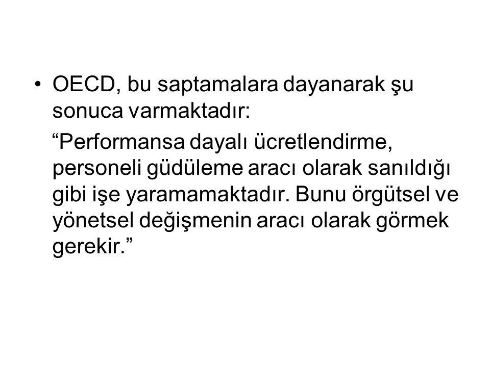 OECD, bu saptamalara dayanarak şu sonuca varmaktadır: